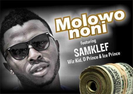 """Samklef x Wizkid x D'Prince x Ice Prince – """"Molowo Noni"""" #Arewapublisize"""