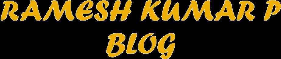Ramesh Kumar P Blog