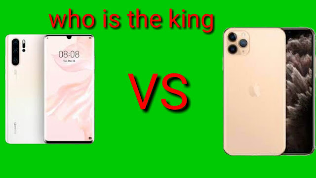 Huawei P30 Pro and iPhone 11 Pro Max which one is the king?