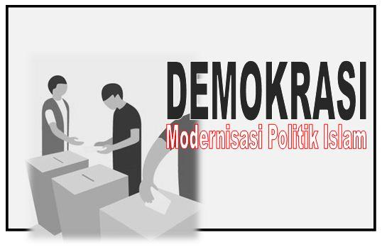 Demokrasi Wajah Modernisasi Politik Islam