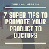7 Super Tips to Promote Your Product to Doctors