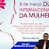 Mensagem do vereador de Ipirá Benedito do Leite em homenagem ao Dia Internacional da Mulher