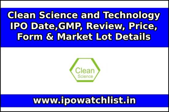 Clean Science and Technology IPO GMP, Grey Market Premium & Kostak Rates Today ( Live Data )