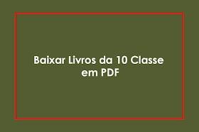 BAIXAR LIVROS TODOS 10ᵃ CLASSE PDF - MOZAPRENDE