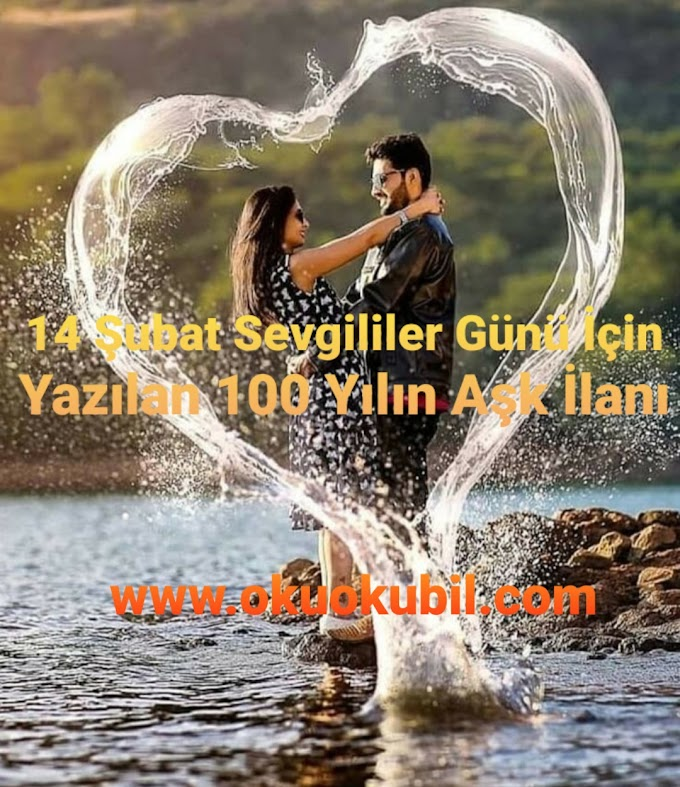 14 Şubat Sevgililer Günü İçin Yazılan Yüz Yılın En İyi Aşk İlanı