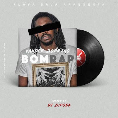 Vander Soprano - Bom Rap [Download] baixar nova musica descarregar agora 2019