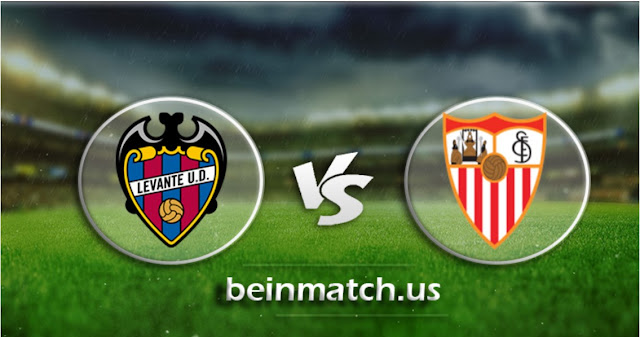 مشاهدة مباراة اشبيلية وليفانتي بث مباشر اليوم 21-01-2020 في كأس ملك إسبانيا