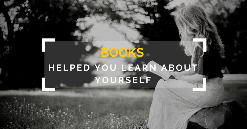 10 Books Helped You Learn About Yourself