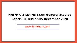 HAS/HPAS MAINS Exam General Studies Paper -III 2020