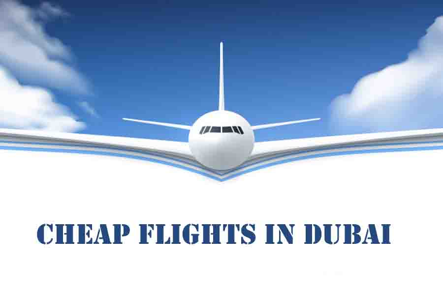 CHEAP FLIGHTS IN DUBAI
