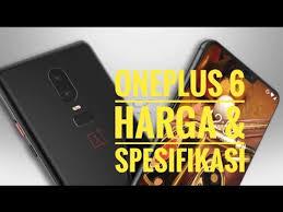 Harga OnePlus 6 Terbaru 2018 dan Spesifikasi Lengkap