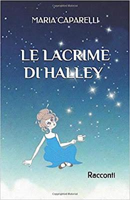 Le lacrime di Halley - Maria Caparelli (CDB)