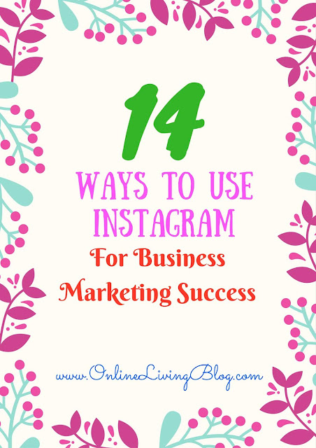 How To Use Instagram For Business Marketing Success