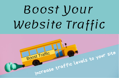 Boost Your Website Traffic, Increase website traffic, website traffic, boost traffic,