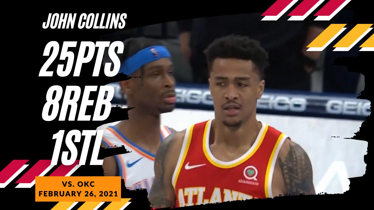 John Collins 25pts 8reb vs OKC   February 26, 2021   2020-21 NBA Season