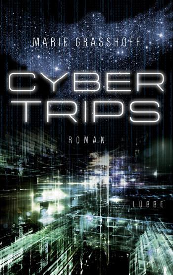 Cyber Trips von Marie Graßhoff