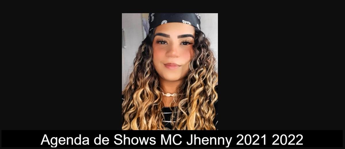 Agenda de Shows Mc Jhenny 2021 2022
