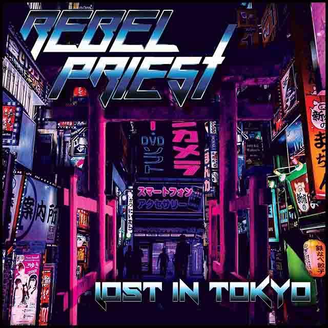"""Το ep των Rebel Priest """"Lost In Tokyo"""""""