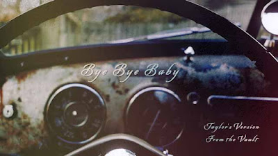 Taylor Swift Bye Bye Baby Taylor's Version From The Vault