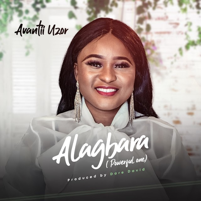 [Lyrics Video] : Avantii Uzor - Alagbara [Powerful One]
