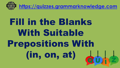 Fill in the Blanks With Suitable Prepositions