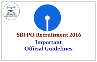 SBI PO Recruitment 2016- Important Official Guidelines