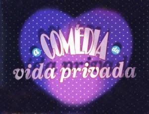 A COMÉDIA DA VIDA PRIVADA