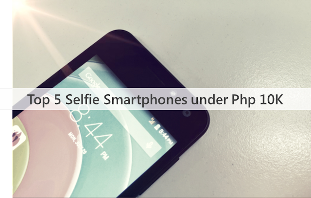 Top 5 Selfie Smartphones in the Philippines