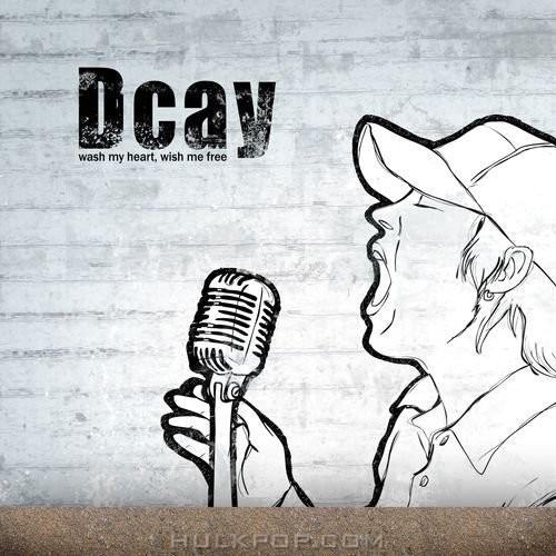 Dcay – Wash My Heart, Wish Me Free (FLAC)
