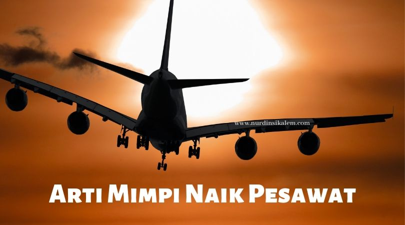 Arti Mimpi Naik Pesawat