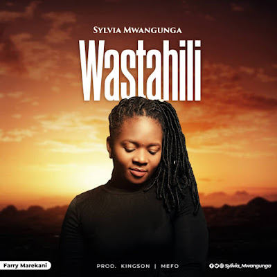 Audio | Sylvia Mwangunga - Wastahili (Official Mp3)
