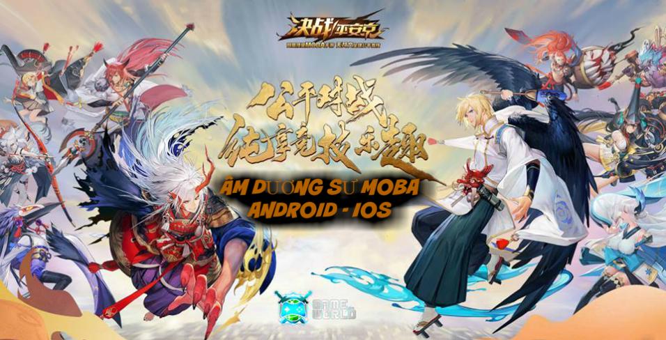 Tải game Âm Dương Sư Moba 5vs5 phong cách Anime cực hay cho Android và IOS