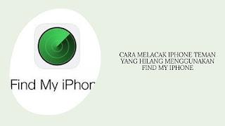 Cara Melacak iPhone Teman yang Hilang Menggunakan Find My iPhone