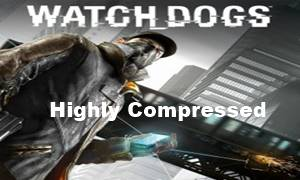 Watch Dogs Highly Compressed
