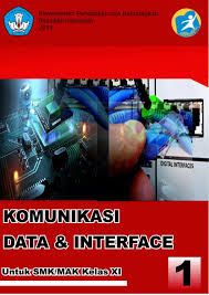 Download  Buku Paket Mapel Komunikasi Data dan Interface 1 Kelas XI Kurikulum 2013  PDF - Cerpen45
