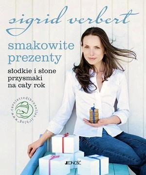 """Sigrid Verbert, """"Smakowite prezenty. Słodkie i słone przysmaki na cały rok"""""""