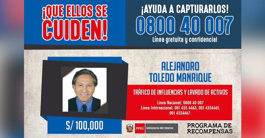 BUSCADO: Recompensa de S/ 100,000 a quien informe ubicación de Expresidente Alejandro Toledo