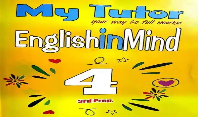كتاب my tutor لمنهج English In Mind prep 3 انجليش ان مايند للصف الثالث الاعدادى الترم الاول 2022
