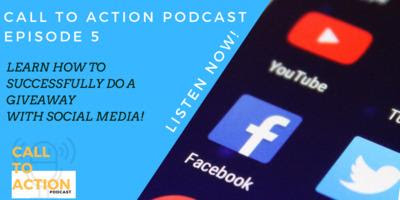 Call to Action Episode 5 Social Media for Giveaways