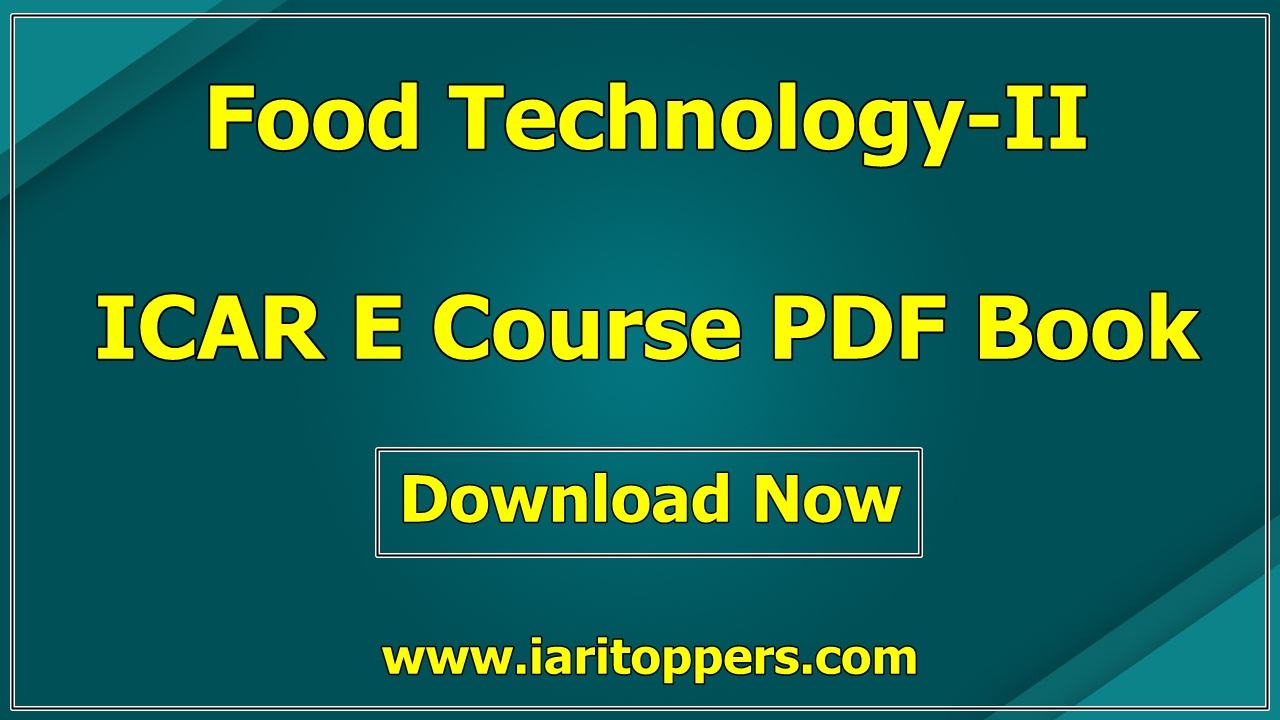 FOOD TECHNOLOGY-2 ICAR e course PDF Book Download E Krishi Shiksha
