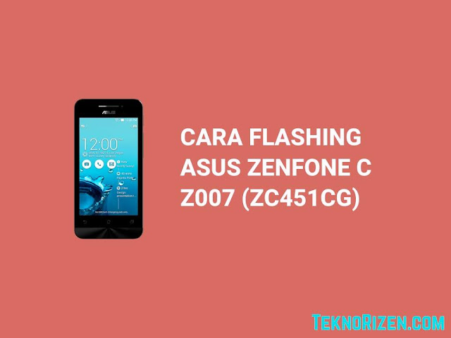 Cara Flash Asus Zenfone C Z007 (ZC451CG) via Flashtool