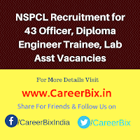 NSPCL Recruitment for 43 Officer, Diploma Engineer Trainee, Lab Asst Vacancies