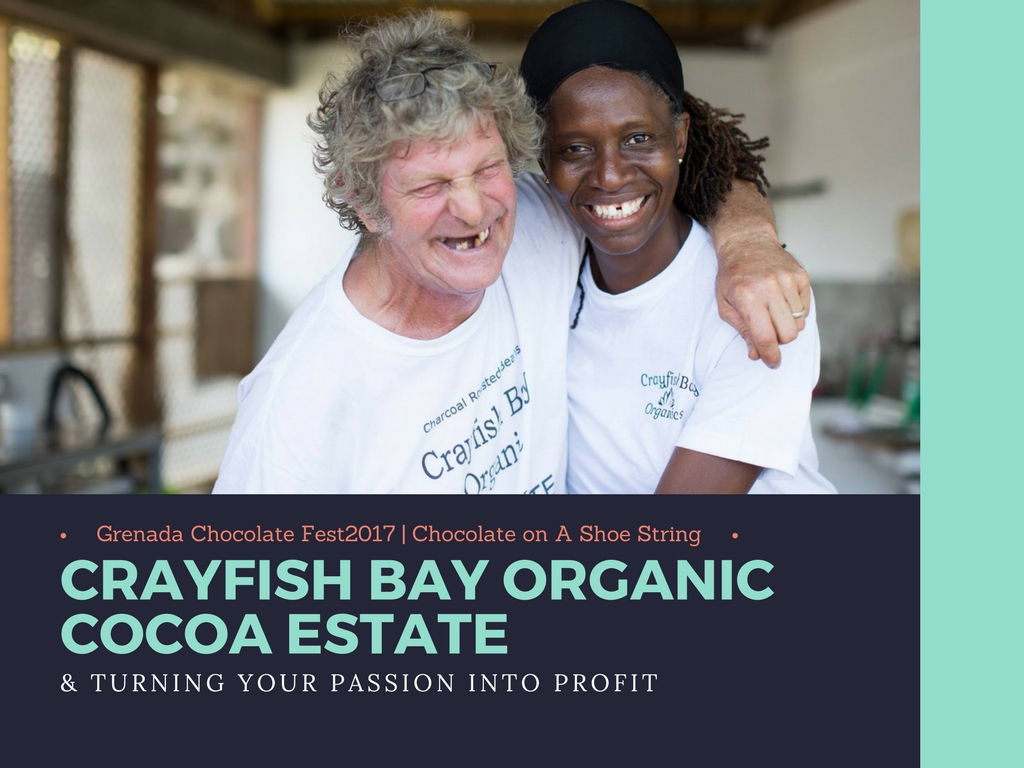 Grenada Chocolate Festival 2017 :: Making Chocolate at Crayfish Bay Organic Cocoa Estate and Turning Passion into Profit