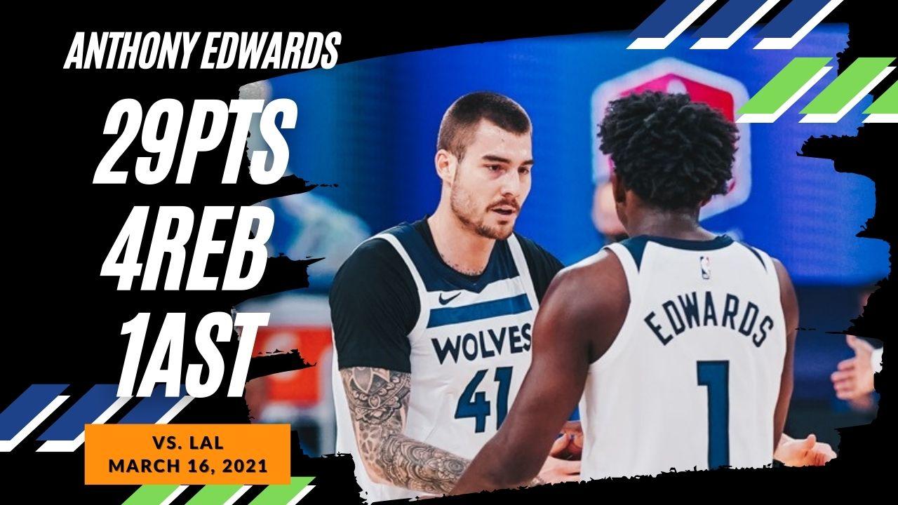 Anthony Edwards 29pts vs LAL | March 16, 2021 | 2020-21 NBA Season