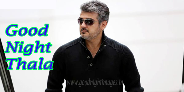 Thala Ajith Kumar Good night images