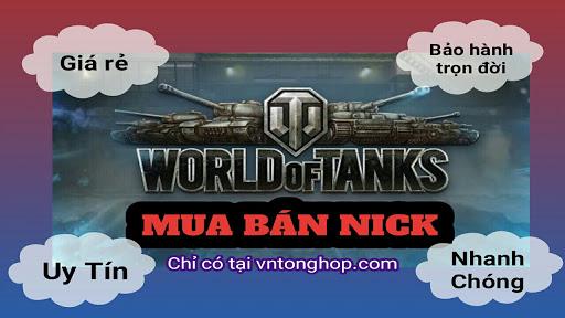 Mua bán nick game tài khoản World of tanks và WoT blitz giá rẻ