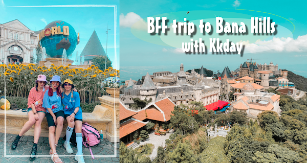 BFF trip to Ba Na Hills with Kkday