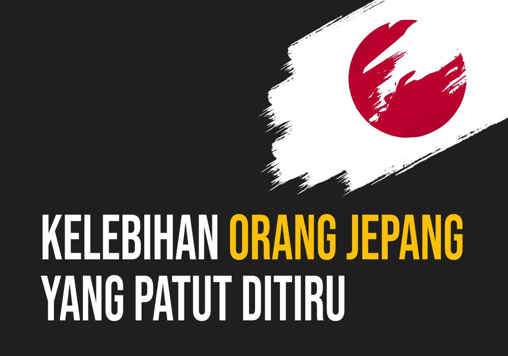Kelebihan Orang Jepang yang Layak Ditiru - Ada Baiknya Ternyata