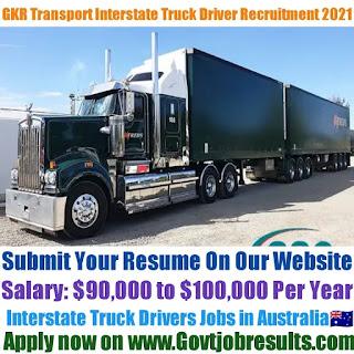 Gkr Transport Interstate Truck Driver Recruitment 2021-22