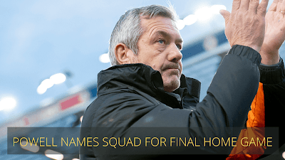 POWELL NAMES SQUAD FOR FINAL HOME GAME